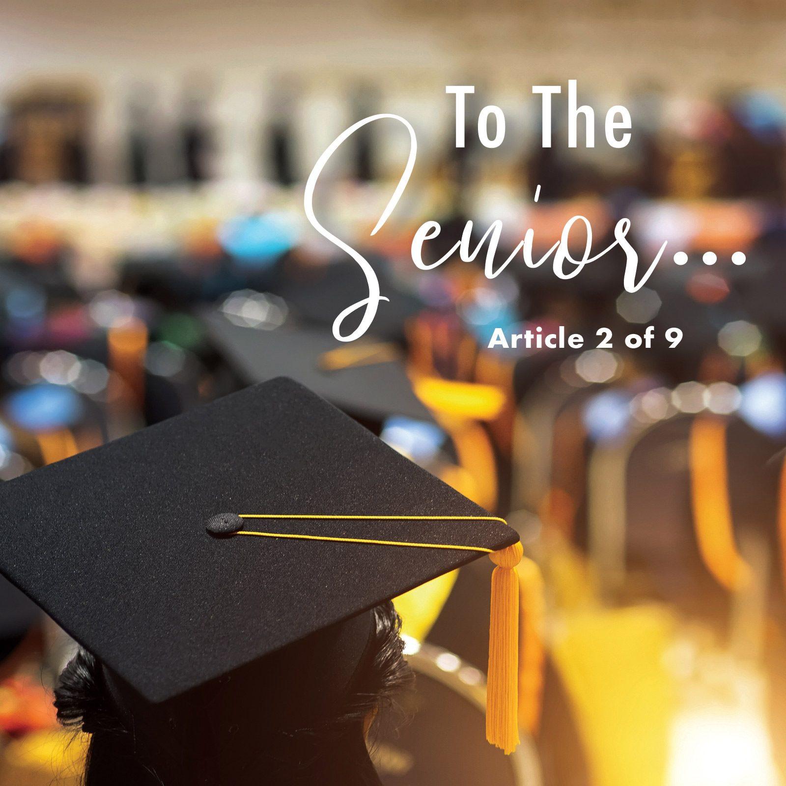 To The Senior…