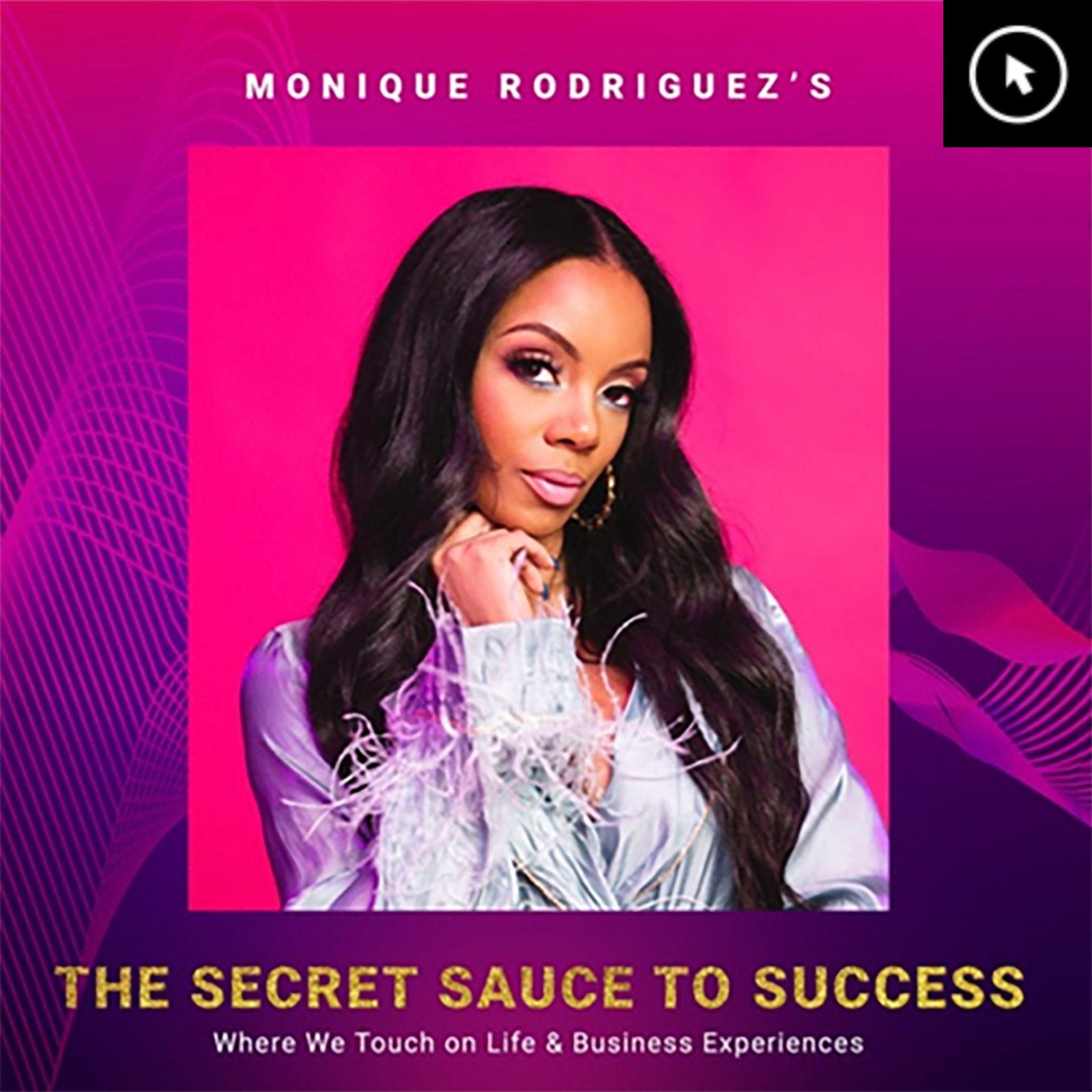 Podcast Review: The Secret Sauce to Success with Monique Rodriguez